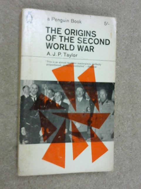 Origins of the Second World War, A. J. P. Taylor