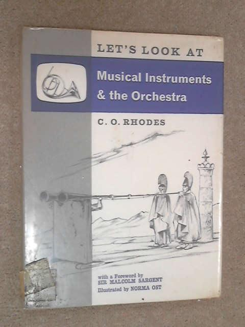 Let's Look at Musical Instruments and the Orchestra, C. O Rhodes