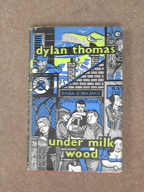 Under Milk Wood: A Play for Voices, Dylan Thomas