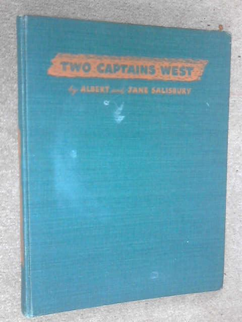 Two Captains West An Historical Tour of the Lewis and Clark Trail, Albert Salisbury Jane Salisbury