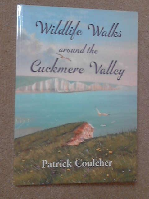 Wildlife Walks Around the Cuckmere Valley, Patrick Coulcher