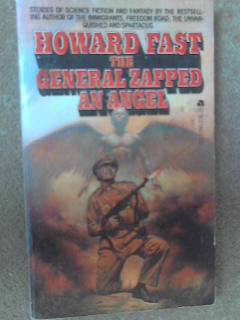 The General Zapped an Angel, Howard Fast