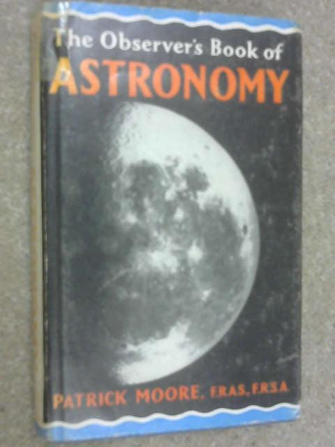 The Observer's Book Of Astronomy, Moore, Sir Patrick