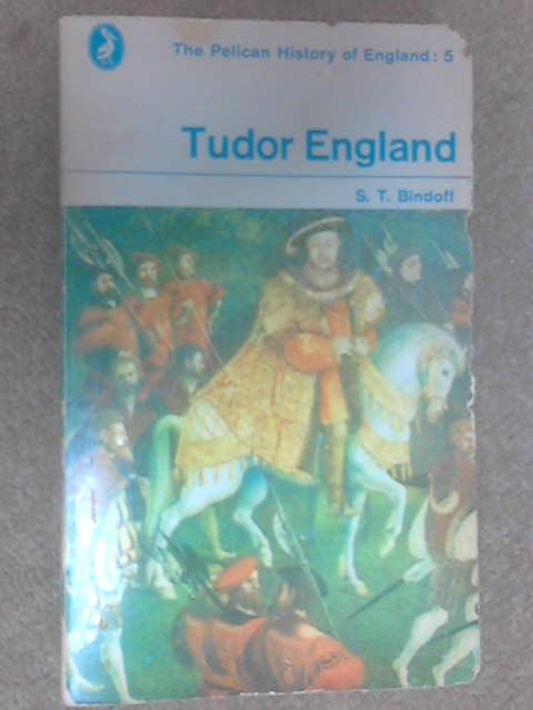 Tudor England (Pelican History of England), Bindoff, S. T.