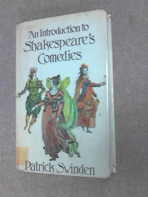 An Introduction to Shakespeare's Comedies, Swinden, Patrick