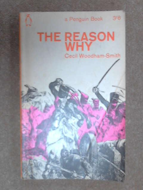 The Reason Why, C Woodham-Smith