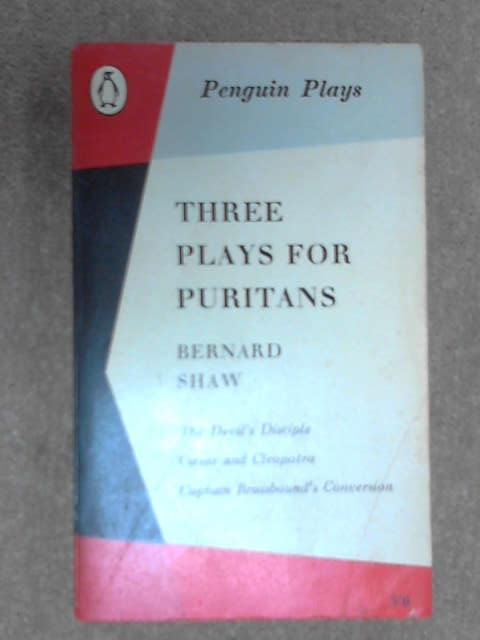 Three Plays for Puritans: The Devil's Disciple; C, B. Shaw