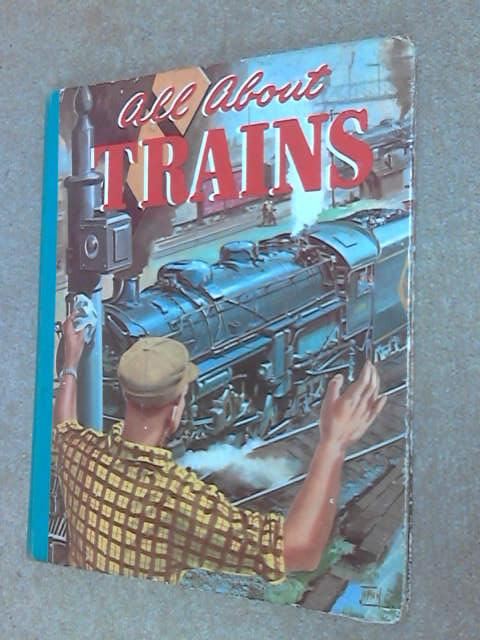 All About Trains, (no author)