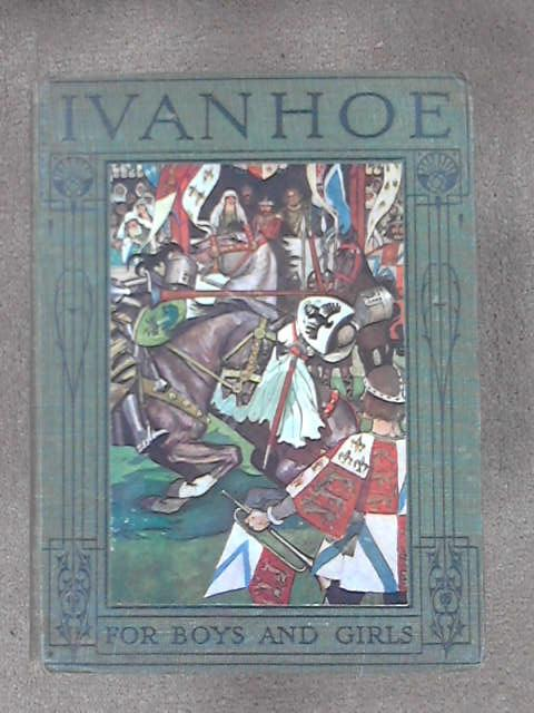 Ivanhoe - Retold for Children, Alice F. Jackson