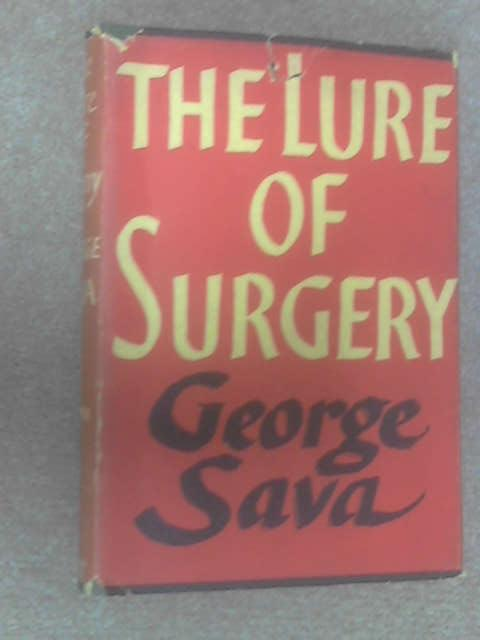 The Lure of Surgery, George Sava