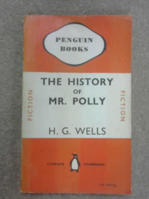 The History of Mr. Polly, H. G. Wells