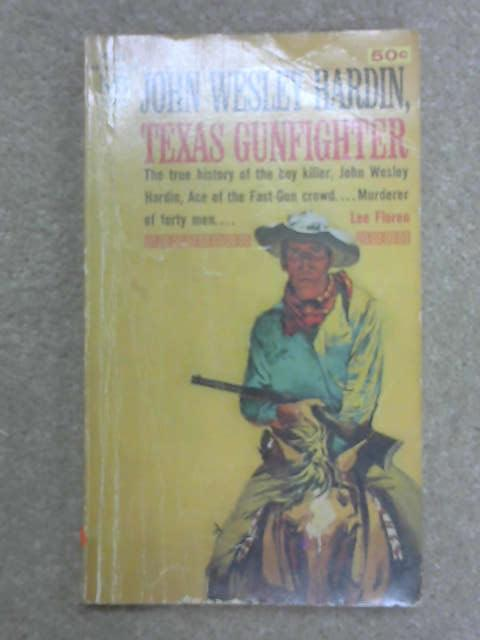 Texas Gunfighter, J. Wesley Hardin
