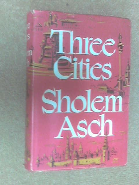 Three Cities, Sholem Asch