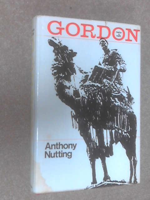 Gordon: Martyr and Misfit, Anthony Nutting