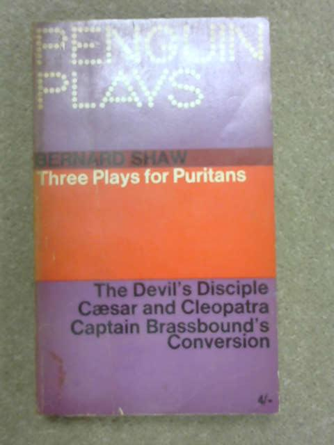 Three Plays for Puritans: the Devil's Disciple, C, B. Shaw
