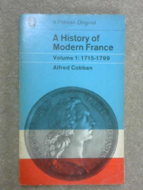A History of Modern France: I: 1715-1799, A. Cobban