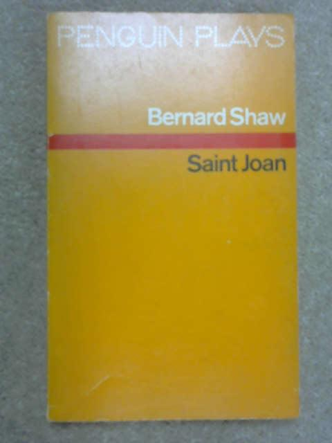 Saint Joan: a Chronicle Play in Six Scenes and an Epilogue, B. Shaw