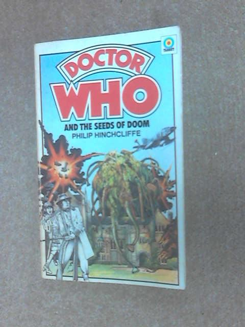 Doctor Who and the Seeds of Doom, Hinchcliffe, Philip
