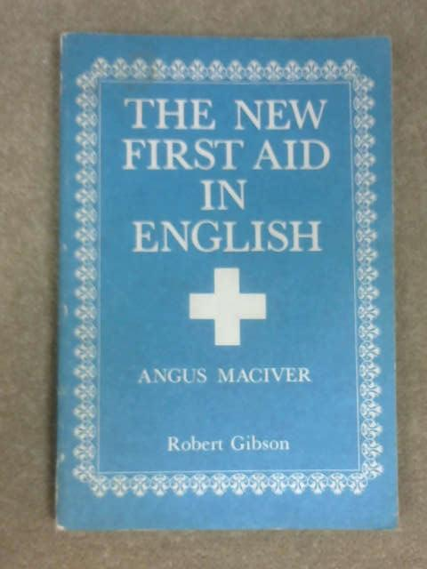 The New First Aid in English by Angus Maciver, Angus Maciver