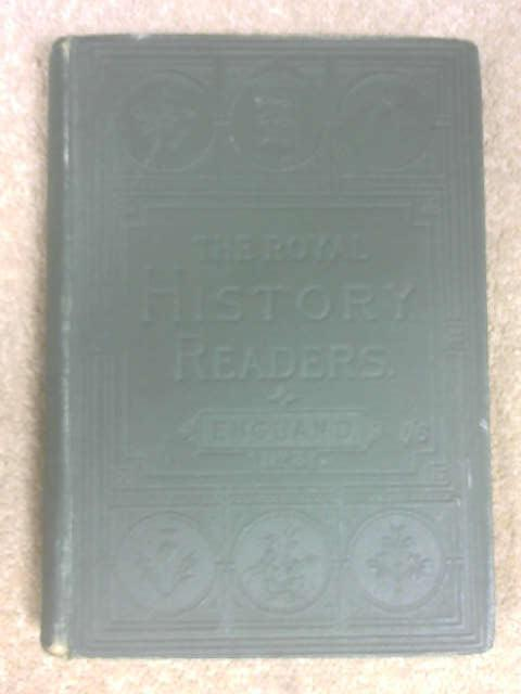 The Royal History Readers No. III England, 1603 to 1881 A.D, Anon