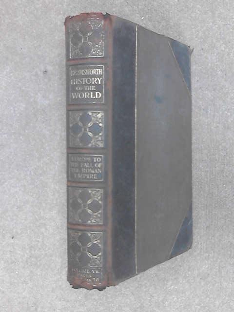 Harmsworth History of the World Vol.VII, ARTHUR MEE
