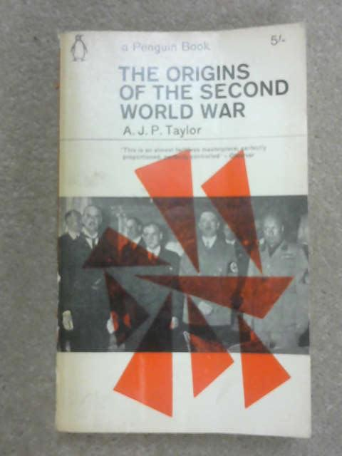 The Origins of the Second World War, A. J. P. Taylor