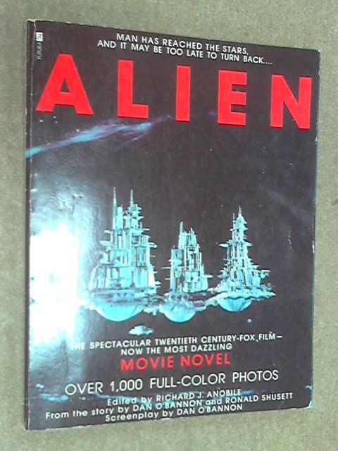Alien: The Movie Novel, Richard J Anobile