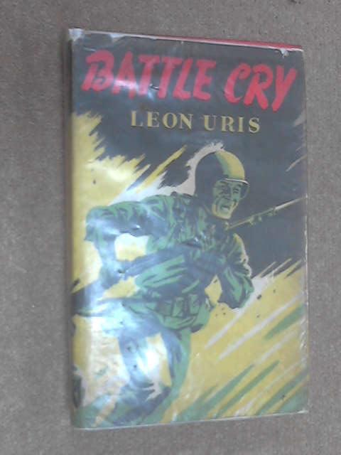 Battle cry, Leon M Uris