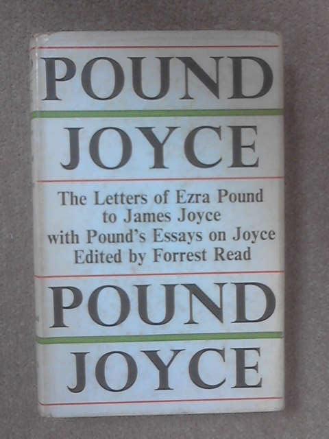Pound:Joyce. The Letters Of Ezra Pound To James Joyce With Pound's Essays On Joyce., (Ed.) Read, F.
