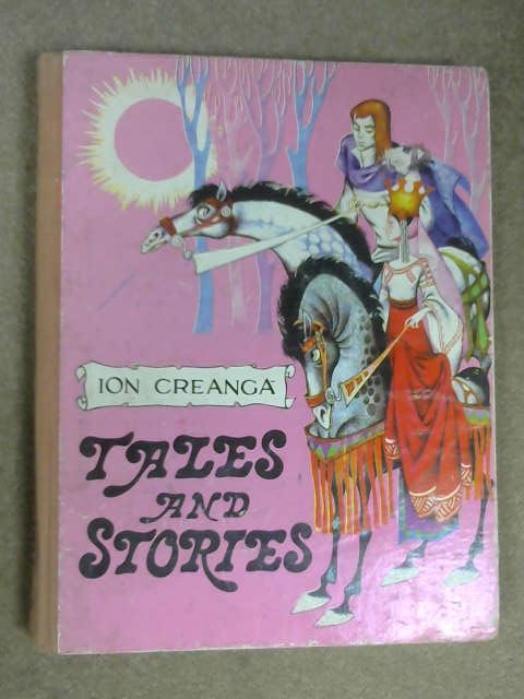 Ion Creanga Tales and Stories, (trans:  Ana Cartiabu & R.C Johnston)