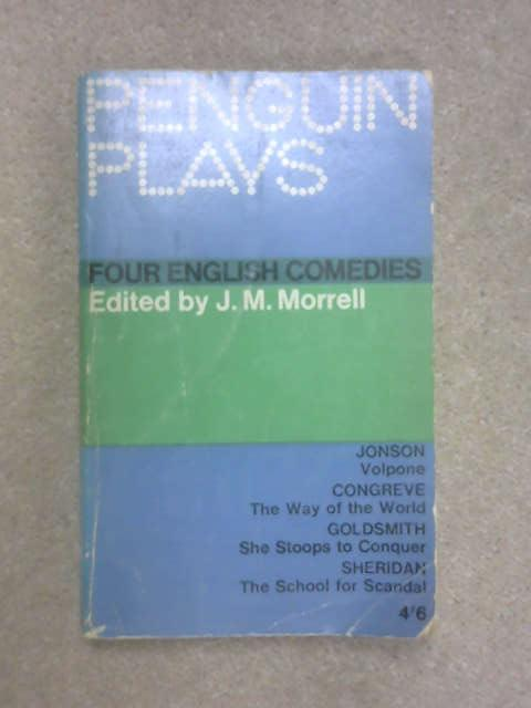 Four English Comedies: of the 17th and 18th Centuries, J. M. Morrell [ed]