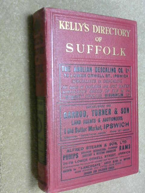 Kelly's Directory of Suffolk (With Coloured Map) 1933, Kelly's Directories Ltd