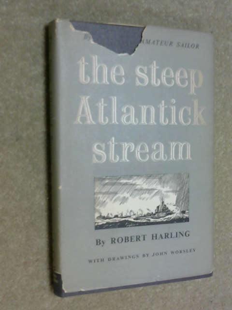 The Steep Atlantic Stream, Robert Harling