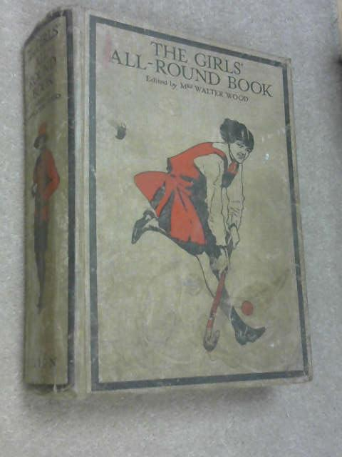 The girls' All-Round Book of Stories, Sports, and Hobbies, Wood, Mrs Walter