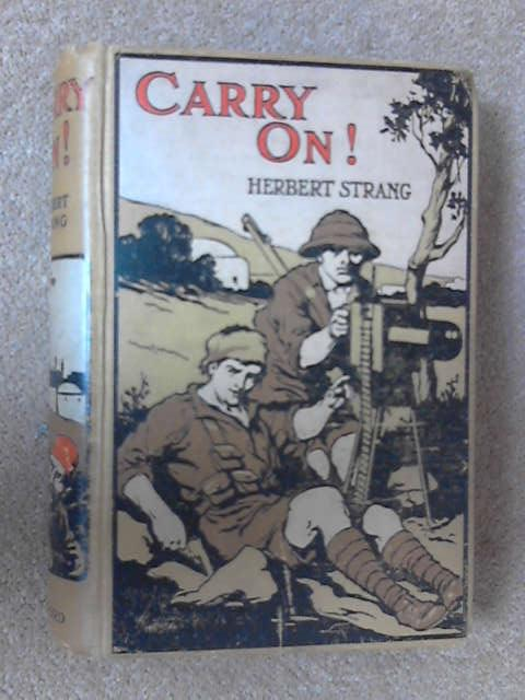Carry On! A Story for the Fight for Bagdad, Herbert Strang
