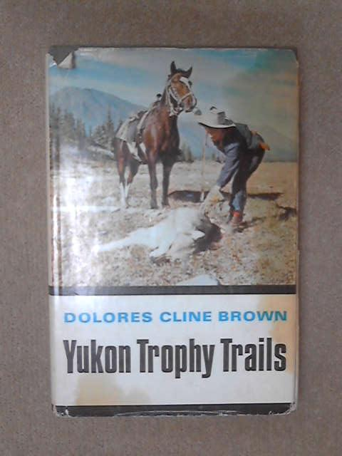 Yukon Trophy Trails, Dolores Cline Brown