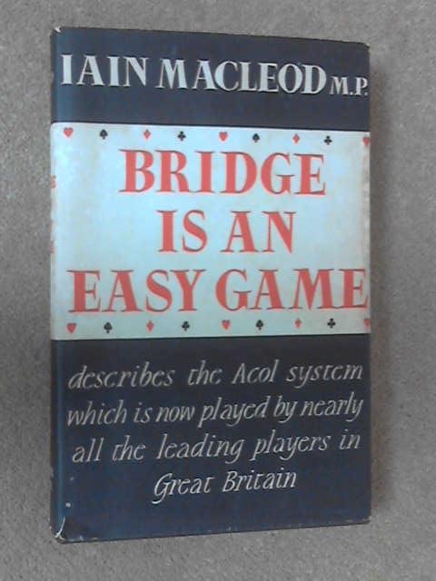 Bridge is an Easy Game, Macleod, Iain