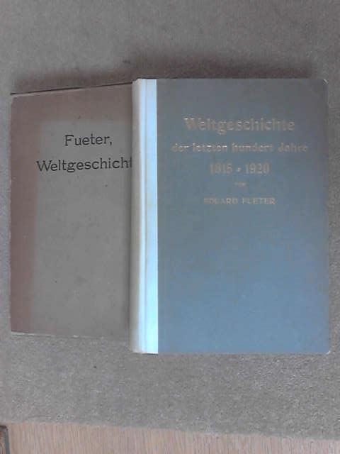 Weltgeschichte der Letzten Hundert Jahre: 1815-1920, Eduard Fueter