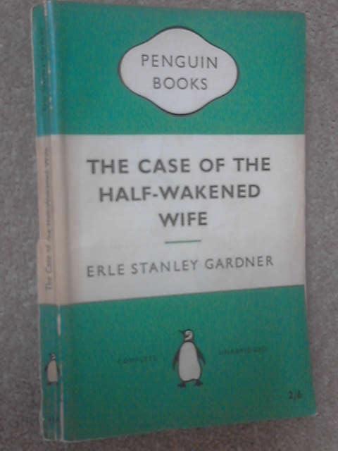 The Case of the Half-Wakened Wife, Gardner, Erle Stanley