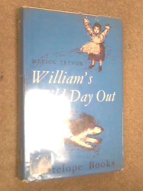 William's wild day out, Meriol Trevor