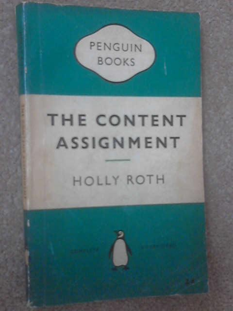 The Content Assignment, Holly Roth