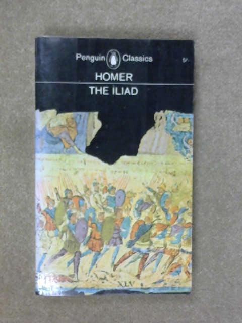 The Iliad, Homer; E.V. Rieu (Tr.)