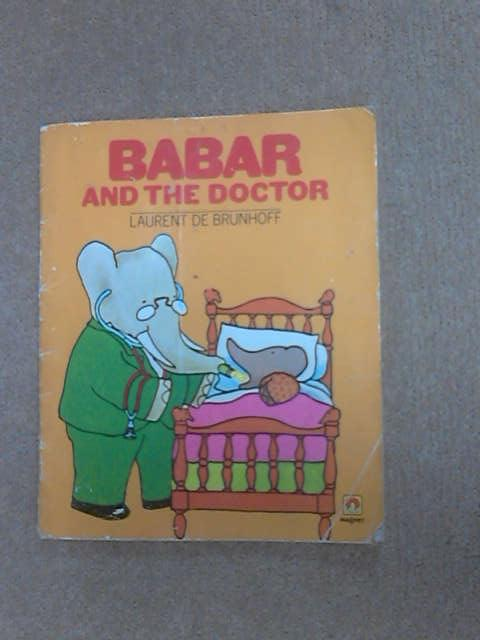 Babar and the Doctor (Babar books), Brunhoff, Laurent de