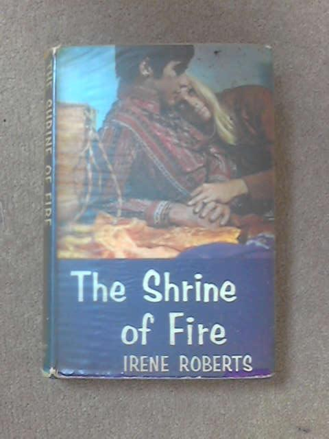 Shrine Of Fire, Roberts, Irene