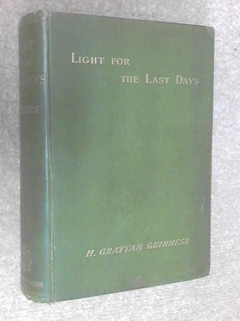 Light for the Last Days, H. Grattan Guinness