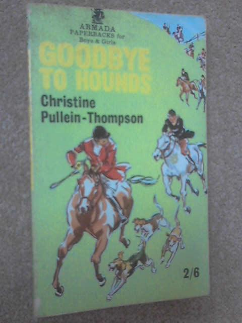 Goodbye to Hounds, Christine Pullein-Thompson