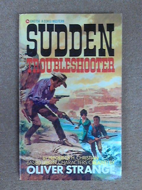 Sudden Troubleshooter, Frederick H. Christian