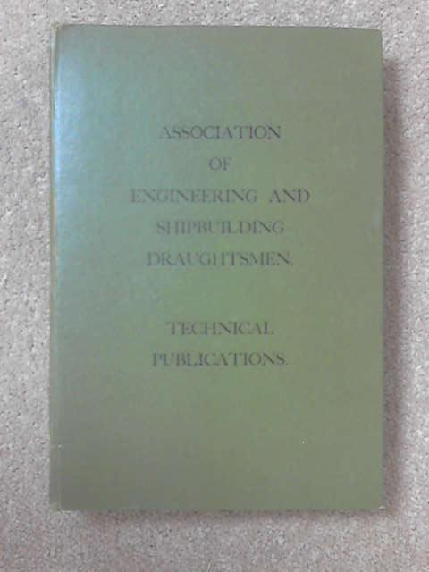 Association of Engineering and Shipbuilding Draughtsmen Technical Publications, Anon