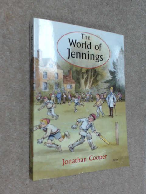 The World of Jennings: An A-z Companion of Anthony Buckeridge's Famous Schoolboy, Cooper, Jonathan