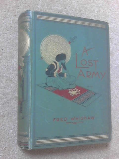 A Lost Army. A Tale of the Rusians in Central Asia, Fred Whishaw